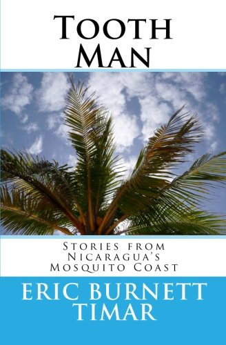 Tooth Man: Stories from Nicaragua's Mosquito Coast