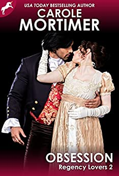 Obsession (Regency Lovers 2) by [Carole Mortimer]