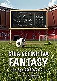 Guía definitiva Fantasy en España 2020/2021: Análisis Fantasy de la liga Española 2020/2021