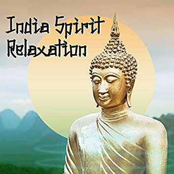 India Spirit Relaxation (Ambient Sound, Meditation, Contemplation, Relief, Body and Mind Connection, Balancing, Mindfulness)