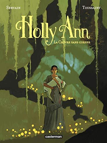 Holly Ann Tome 1 : La Chèvre sans cornes