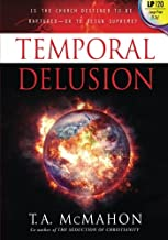 Temporal Delusion (Large Print): Is the Church Destined to Be Raptured — or to Reign Supreme?