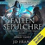 Fallen Sepulchre: The Darkness Within Saga, Book 3