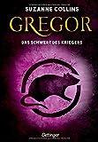 Gregor 5. Gregor und das Schwert des Kriegers (Gregor im Unterland)