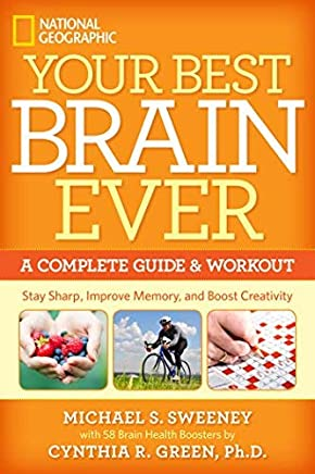 Your Best Brain Ever: A Complete Guide and Workout by Michael S. Sweeney Cynthia R. Green(2013-12-31)