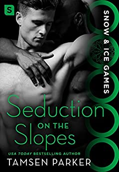Seduction on the Slopes: Snow & Ice Games by [Tamsen Parker]