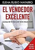 El vendedor excelente: Manual de técnicas de venta para el éxito (Empresa)