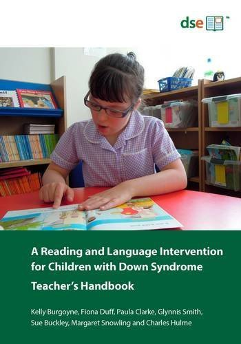 A Reading and Language Intervention for Children with Down Syndrome: Teacher's Handbook by Kelly Bur