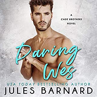 Daring Wes     Cade Brothers, Book 2              Written by:                                                                                                                                 Jules Barnard                               Narrated by:                                                                                                                                 Zachary Webber,                                                                                        Susannah Jones                      Length: 6 hrs and 24 mins     Not rated yet     Overall 0.0