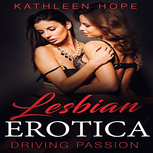 Lesbian Erotica: Driving Passion audiobook cover art