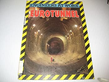 Eurotunnel (Engineers at Work Series) 0531171787 Book Cover