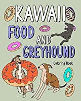 Kawaii Food and Greyhound Coloring Book