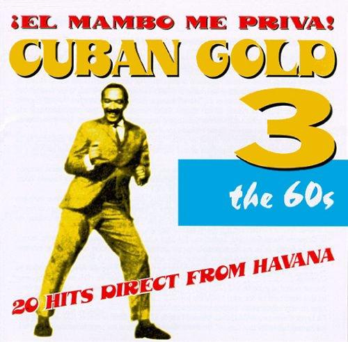Cuban Gold 3: Mambo Me Priva