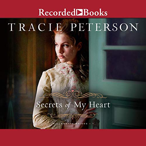 Secrets of My Heart Audiobook By Tracie Peterson cover art
