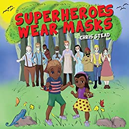 Superheroes Wear Masks: A picture book to help kids with social distancing and covid anxiety by [Chris Stead, Yohan Priyankara]