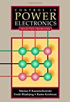Control in Power Electronics: Selected Problems (Academic Press Series in Engineering)