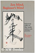 Zen mind, beginner's mind / by Shunryu Suzuki ; edited by Trudy Dixon ; with a preface by Huston Smith ; and an introducti...