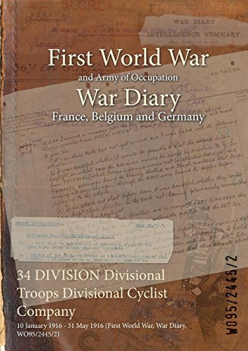 34 DIVISION Divisional Troops Divisional Cyclist Company : 10 January 1916 - 31 May 1916 (First World War, War Diary, WO95/2445/2) (English Edition)