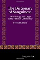 The Dictionary of Sanguinese: Terminology and Lingo in the Vampire Community