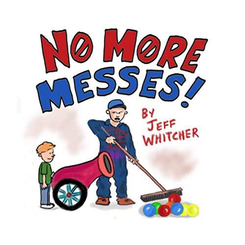 No More Messes!
