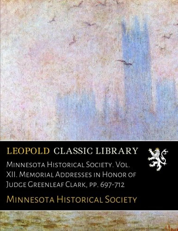 拒絶する会議力Minnesota Historical Society. Vol. XII. Memorial Addresses in Honor of Judge Greenleaf Clark, pp. 697-712