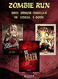 Zombie Run - 3 Zombie-Romane in einem Bundle: Horror-Thriller