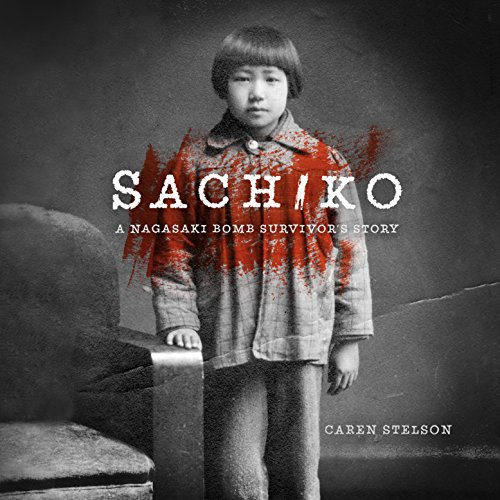 Sachiko     A Nagasaki Bomb Survivor's Story              By:                                                                                                                                 Caren B. Stelson                               Narrated by:                                                                                                                                 Katherine Fenton,                                                                                        John Chancer                      Length: 3 hrs and 26 mins     3 ratings     Overall 4.3