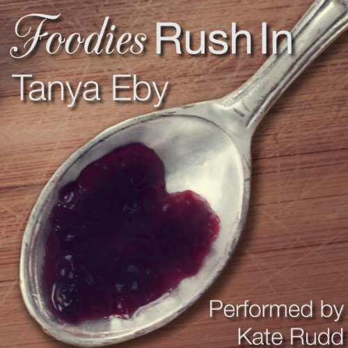Foodies Rush In audiobook cover art