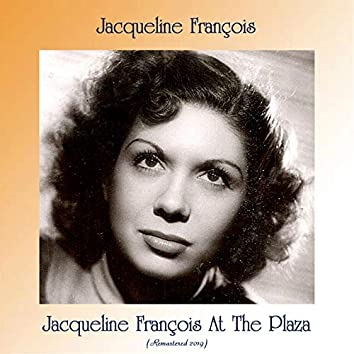 Jacqueline françois at the plaza (Remastered 2019)