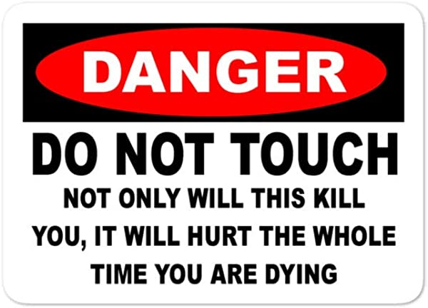JAC MERCH PRODUCTS Danger Not Only Will This Kill You It Will Hurt The Whole Time You Re Dying Sticker