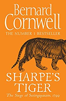Sharpe's Tiger: The Siege of Seringapatam, 1799 (The Sharpe Series, Book 1) by [Bernard Cornwell]