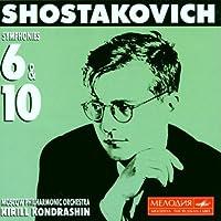 Shostakovich: Symphonies Nos.6 & 10 by Kondrashin