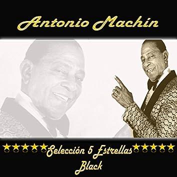 Antonio Machín, Selección 5 Estrellas Black