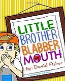Little Brother Blabbermouth