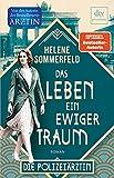 Polizeiärztin Magda Fuchs – Das Leben, ein ewiger Traum: Roman (Polizeiärztin Magda Fuchs-Serie, Band 1)