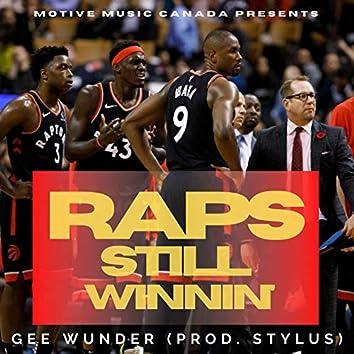Raps Still Winnin'