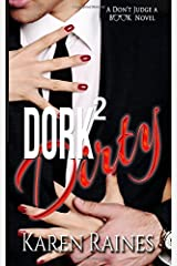 Dork to Dirty (Don't Judge A Book) (Volume 1) Paperback