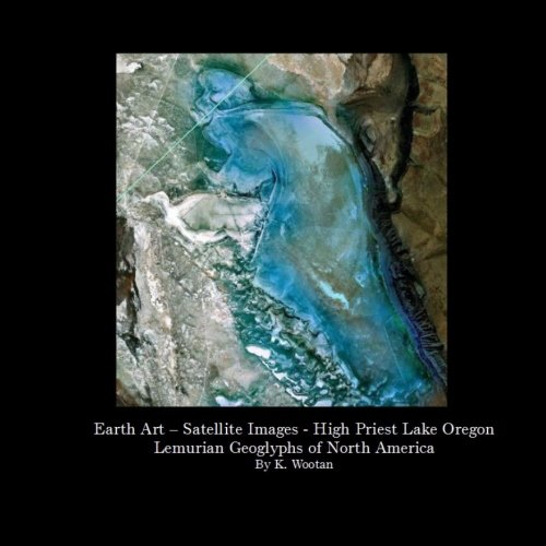 Earth Art - Satellite Images-High Priest Lake Oregon: Lemurian Geoglyphs of North America