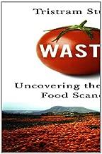 Waste: Uncovering the Global Food Scandal by Tristram Stuart (2009-10-12)