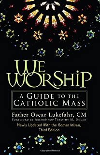 We Worship: A Guide to the Catholic Mass