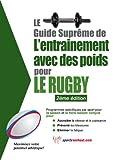 Le guide suprême de l'entrainement avec des poids pour le rugby