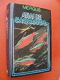 Mergus - Mergus Atlas de l'aquarium - Tome 1