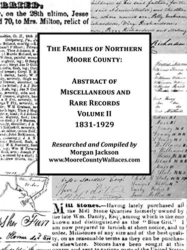 Compare Textbook Prices for The Families of Northern Moore County - Abstract of Miscellaneous and Rare Records, Volume II  ISBN 9780578601564 by Jackson, Morgan