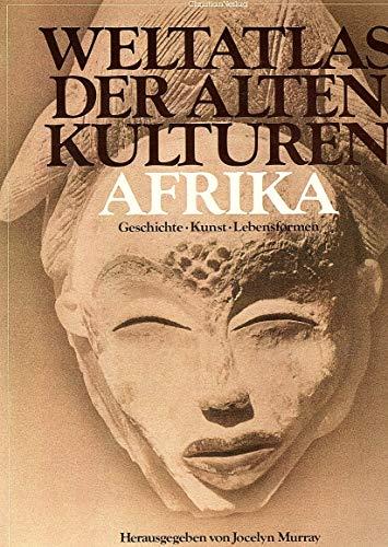 Weltatlas der Alten Kulturen. Afrika: Geschichte. Kunst. Lebensformen
