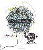 À toi de gribouiller ! de Hervé Tullet