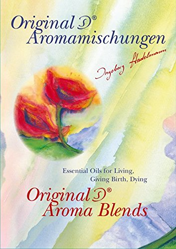 Original IS Aroma Blends: Essential Oils for Living, Giving Birth, Dying - all oils described in detail