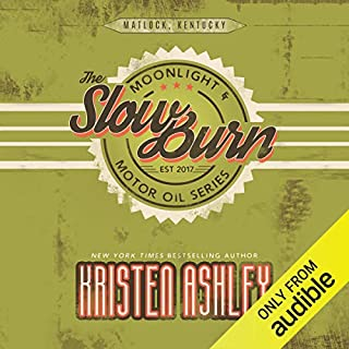 The Slow Burn                   By:                                                                                                                                 Kristen Ashley                               Narrated by:                                                                                                                                 Stella Bloom,                                                                                        Lance Greenfield                      Length: 12 hrs and 16 mins     690 ratings     Overall 4.6