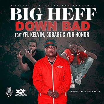 Down Bad (feat. YFL Kelvin, 55 Bagz & Yur Honor)
