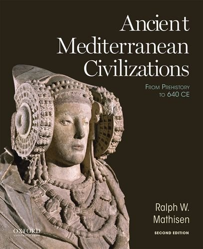 Ancient Mediterranean Civilizations: From Prehistory to 640 CE