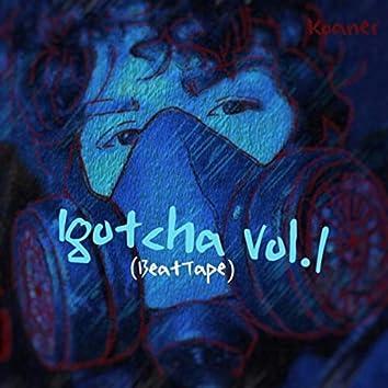 Igotcha, Vol. 1 (BeatTape)